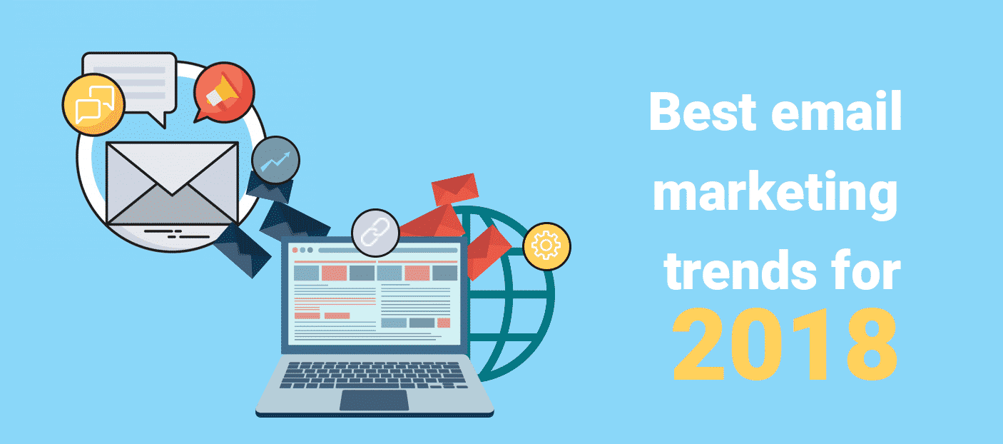 Best Email Marketing Trends for 2018