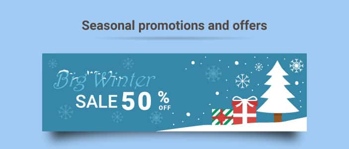 Seasonal promotions and offers
